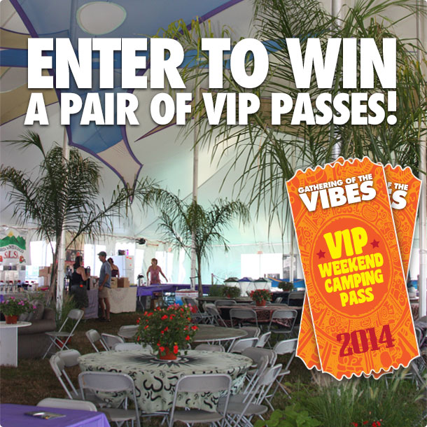 Enter to win a pair of VIP Passes to Gathering of the Vibes 2014