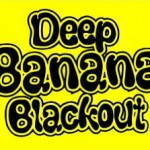 deep-banana-blackout-04